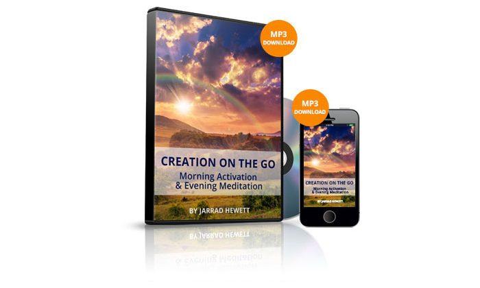 Creation On The Go Morning Activation & Evening Meditation by Jarrad Hewett